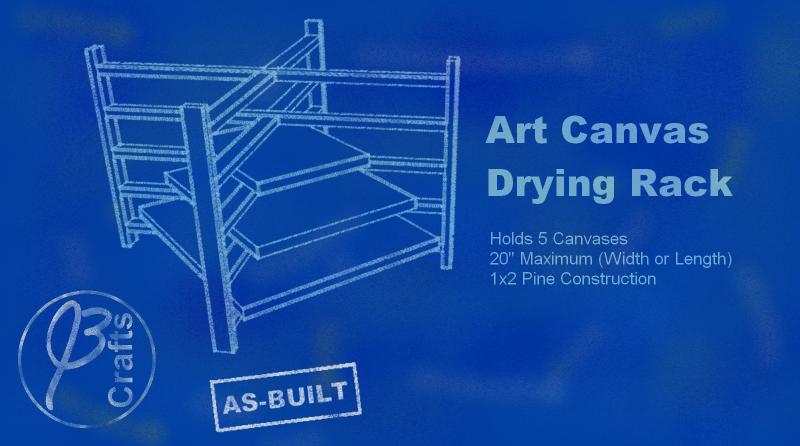 JoeBcrafts Art Canvas Drying Rack Blueprint
